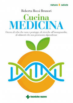 Cucina medicina  Roberta Rossi Brunori   Tecniche Nuove