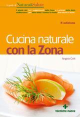 Cucina naturale con la Zona  Angela Colli   Tecniche Nuove