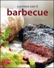 Cucinare con il barbecue  Autori Vari   KeyBook