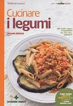Cucinare i legumi  Giuliana Lomazzi   Tecniche Nuove