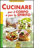 Cucinare per il Corpo e per lo Spirito  Elena Roggero Guglielmo   Macro Edizioni