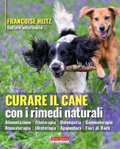 Curare il cane con i rimedi naturali  Francoise Heitz   Terra Nuova Edizioni