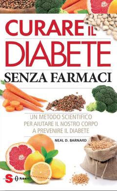 Curare il Diabete Senza Farmaci  Neal D. Barnard   Sonda Edizioni