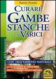 Curare le Gambe Stanche e le Varici  Ramon Rosello   Macro Edizioni