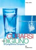 Curarsi con il Digiuno  Ruediger Dahlke   Edizioni Mediterranee