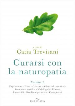 Curarsi con la Naturopatia vol.2  Catia Trevisani   Edizioni Enea