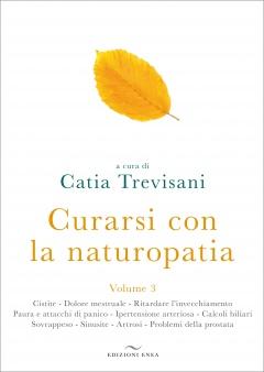 Curarsi con la Naturopatia vol.3  Catia Trevisani   Edizioni Enea