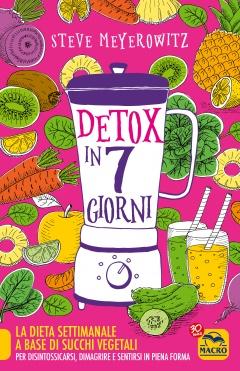 Detox in 7 Giorni  Steve Meyerowitz   Macro Edizioni