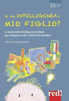 Di che intelligenza è mio figlio?  Albane De Beaurepaire   Red Edizioni