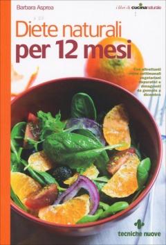 Diete naturali per 12 mesi  Barbara Asprea   Tecniche Nuove