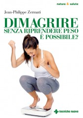 Dimagrire senza riprendere peso è possibile?  Jean-Philippe Zermati   Tecniche Nuove