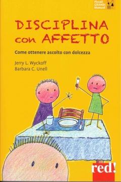 Disciplina con affetto  Jerry Wyckoff Barbara C. Unell  Red Edizioni