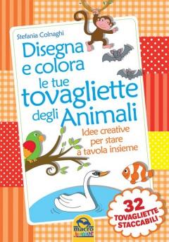 Disegna e Colora le tue tovagliette degli Animali  Stefania Colnaghi   Macro Junior