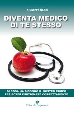 Diventa medico di te stesso  Giuseppe Nacci   Editoriale Programma