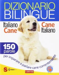 Dizionario Bilingue Italiano/Cane – Cane/Italiano  Jean Cuvelier Christophe Besse Roberto Marchesini Sonda Edizioni