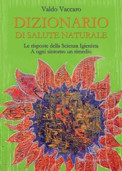 Dizionario di Salute Naturale  Valdo Vaccaro   Anima Edizioni