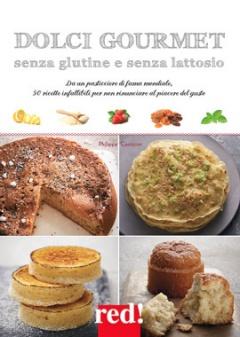 Dolci gourmet senza glutine e senza lattosio  Philippe Conticini   Red Edizioni