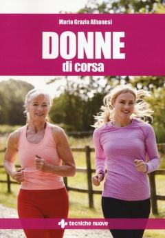 Donne di corsa  Maria Grazia Albanesi   Tecniche Nuove
