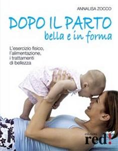 Dopo il parto bella e in forma  Annalisa Zocco   Red Edizioni