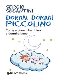 Dormi dormi piccolino  Sergio Segantini   Giunti Demetra