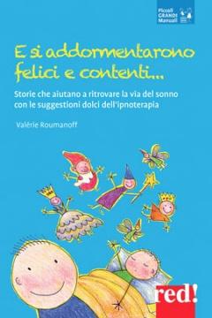 E si addormentarono felici e contenti...  Valérie Roumanoff   Red Edizioni