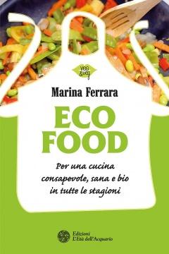 EcoFood  Marina Ferrara   L'Età dell'Acquario Edizioni