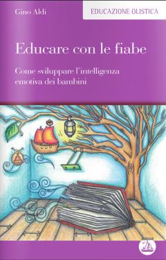 Educare con le fiabe  Gino Aldi   Edizioni Enea