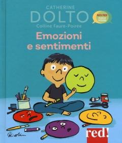 Emozioni e sentimenti  Catherine Dolto Colline Faure-Poirée  Red Edizioni