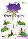 Erbe Buone (DVD)  Lucilla Satanassi Hubert Bösch  Macro Edizioni