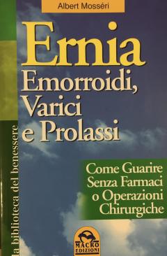 Ernia Emorroidi Varici e Prolassi  Albert Mosséri   Macro Edizioni