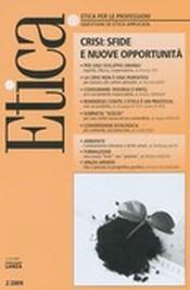 Etica per le Professioni. CRISI: SFIDE E NUOVE OPPORTUNITA'  Etica per le Professioni Rivista   Fondazione Lanza