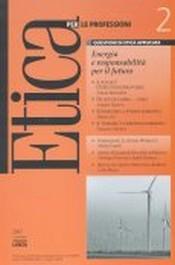 Etica per le Professioni. ENERGIA E RESPONSABILITA' PER IL FUTURO  Etica per le Professioni Rivista   Fondazione Lanza