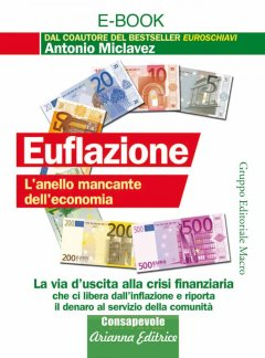 Euflazione (ebook)  Antonio Miclavez   Arianna Editrice
