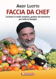 Faccia da Chef  Andy Luotto   Anteprima