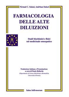 Farmacologia delle alte diluizioni  Nirmal Sukul Anirban Sukul  Salus Infirmorum