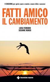 Fatti amico il cambiamento  Luisa Ferrario Susanne Muner  Tecniche Nuove