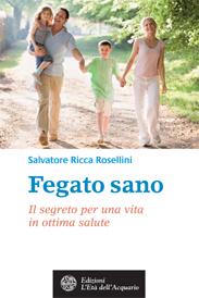 Fegato sano  Salvatore Ricca Rosellini   L'Età dell'Acquario Edizioni