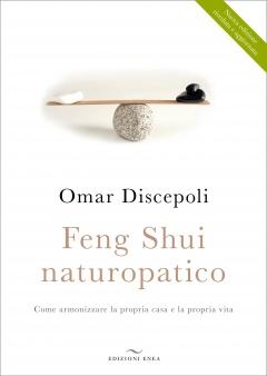 Feng Shui Naturopatico  Omar Discepoli   Edizioni Enea