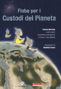 Fiabe per i custodi del pianeta  Franco Berrino   Terra Nuova Edizioni