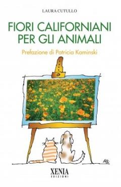 Fiori californiani per gli animali  Laura Cutullo   Xenia Edizioni