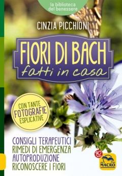 Fiori di Bach Fatti in Casa  Cinzia Picchioni   Macro Edizioni