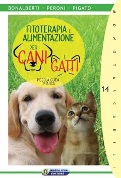 Fitoterapia e Alimentazione per cani e gatti  Gabriele Peroni Cleonice Bonalberti Rosalinda Pigato Nuova Ipsa Editore