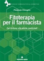 Fitoterapia per il farmacista  Piergiorgio Chiereghin   Tecniche Nuove