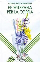 Floriterapia per la coppia  Martin Scott Gael Mariani  Xenia Edizioni