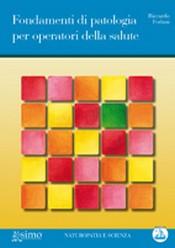 Fondamenti di patologia per operatori della salute + CD  Riccardo Forlani   Edizioni Enea