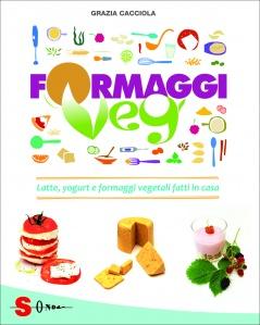 Formaggi Veg  Grazia Cacciola   Sonda Edizioni