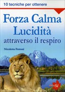 Forza Calma Lucidit Attraverso il Respiro  Nicoletta Ferroni   Edizioni S