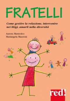 Fratelli  Aurora Mastroleo Mariangela Mazzoni  Red Edizioni
