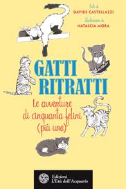 Gatti Ritratti  Davide Castellazzi Natascia Mora  L'Età dell'Acquario Edizioni