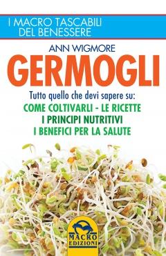 Germogli. Una preziosa guida completa  Ann Wigmore   Macro Edizioni